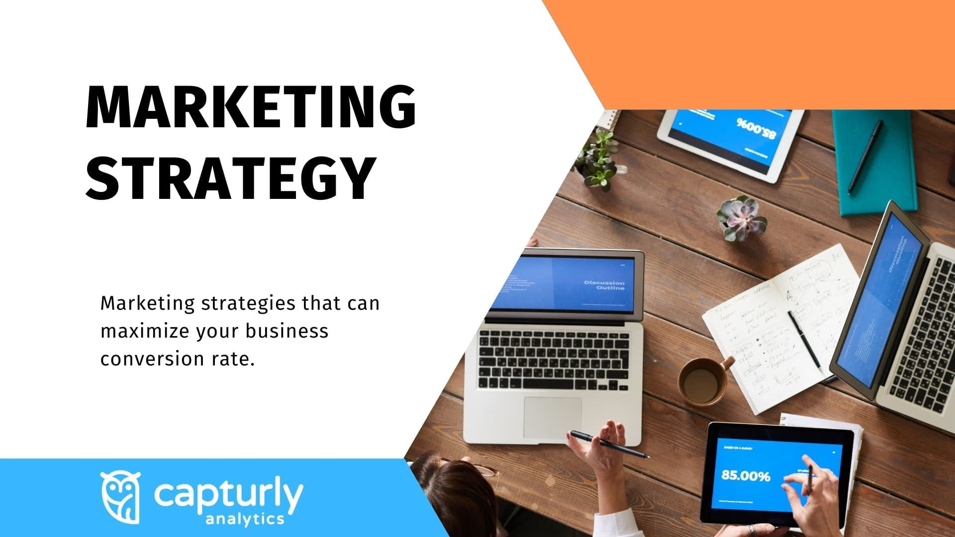 Marketing Strategies That Can Maximize Your Conversion Rate